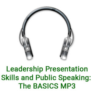 Leadership Presentation Skills and Public Speaking: The BASICS MP3