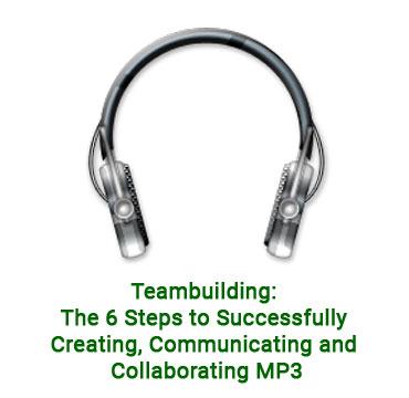 Teambuilding: The 6 Steps to Successfully Creating, Communicating and Collaborating Audio MP3
