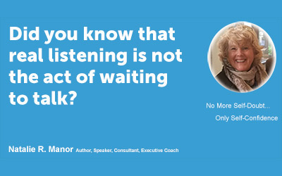 Did you know that real listening is not the act of waiting to talk?