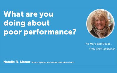 What are you doing about poor performance?