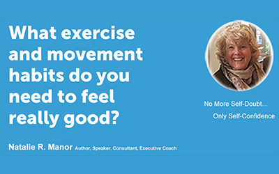 What exercise and movement habits do you need to feel really good?