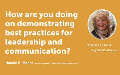 How are you doing on demonstrating best practices for leadership and communication?