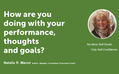 How are you doing with your performance, thoughts and goals?