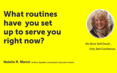 What routines have you set up to serve you right now?