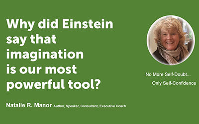 Why did Einstein say that imagination is our most powerful tool?