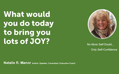 What would you do today to bring you lots of JOY?
