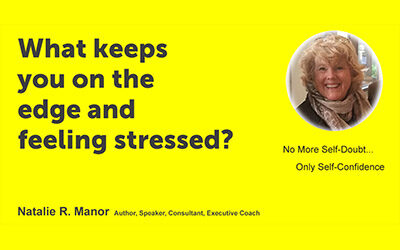 What keeps you on the edge and feeling stressed?