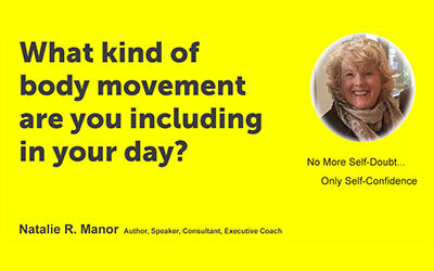 What kind of body movement are you including in your day?