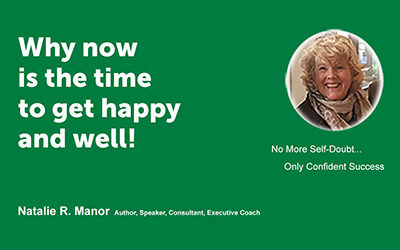 Why now is the time to get happy and well!