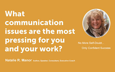 What communication issues are the most pressing for you and your work?