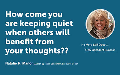 How come you are keeping quiet when others will benefit from your thoughts?