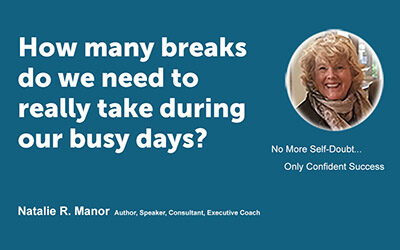 How many breaks do we need to really take during our busy days?