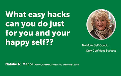 What easy hacks can you do just for you and your happy self??