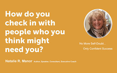 How do you check in with people who you think might need you?