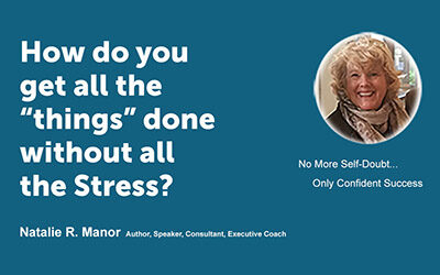 """How do you get all the """"things"""" done without all the Stress?"""