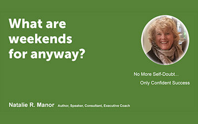 What are weekends for anyway?