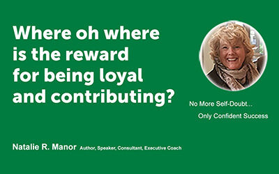 Where oh where is the reward for being loyal and contributing?