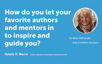 How do you let your favorite authors and mentors in to inspire and guide you?
