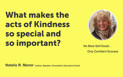 What makes the acts of Kindness so special and so important?