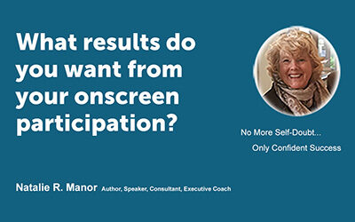 What results do you want from your on screen participation?