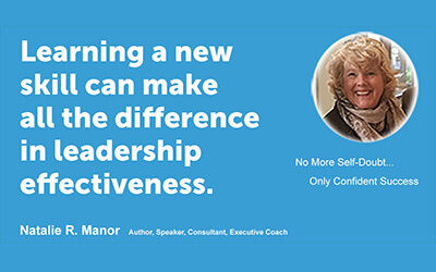 Learning a new skill can make all the difference in leadership effectiveness.